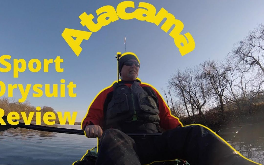 Atacama Sport Drysuit Review . Kayak Bass Fishing – BigBaitPosse