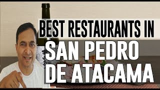 Best Restaurants and Places to Eat in San Pedro de Atacama, Chile